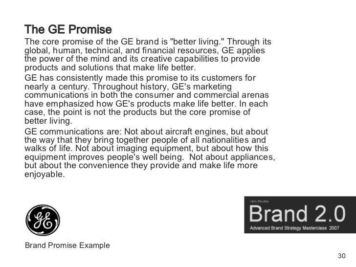 The GE Promise The core promise of the GE brand is quot;better living.quot; Through its global, human, technical, and fina...