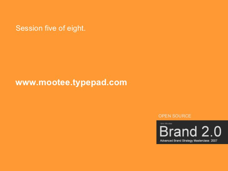 Session five of eight.     www.mootee.typepad.com                            OPEN SOURCE                                  ...