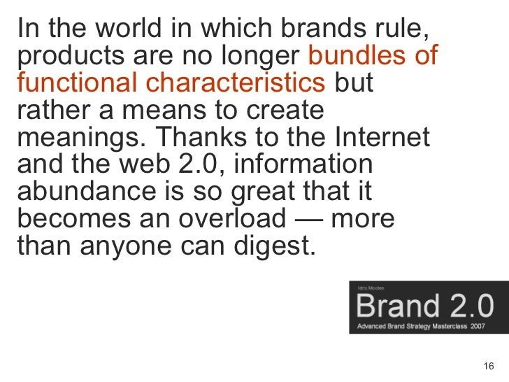 In the world in which brands rule, products are no longer bundles of functional characteristics but rather a means to crea...