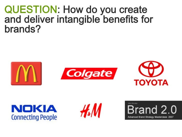 QUESTION: How do you create and deliver intangible benefits for brands?