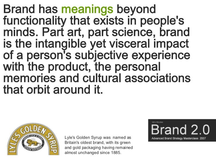 Brand has meanings beyond functionality that exists in people's minds. Part art, part science, brand is the intangible yet...
