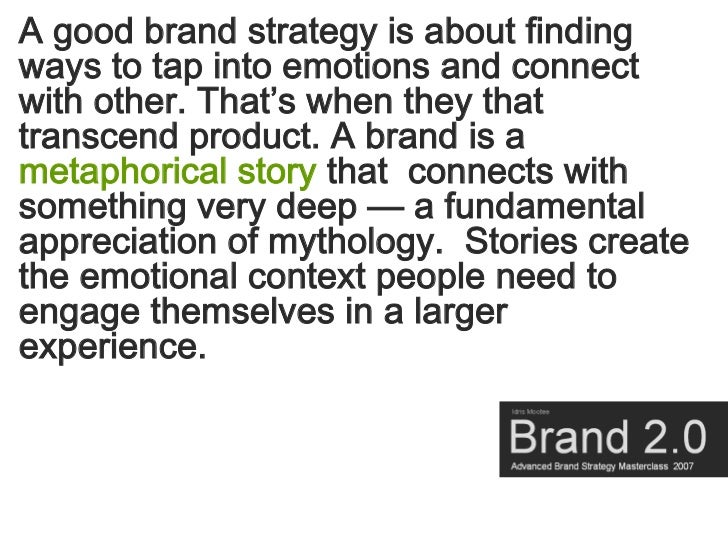 A good brand strategy is about finding ways to tap into emotions and connect with other. That's when they that transcend p...