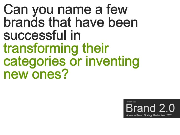 Can you name a few brands that have been successful in transforming their categories or inventing new ones?