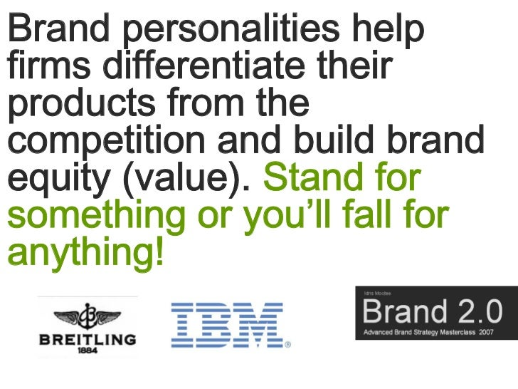 Brand personalities help firms differentiate their products from the competition and build brand equity (value). Stand for...