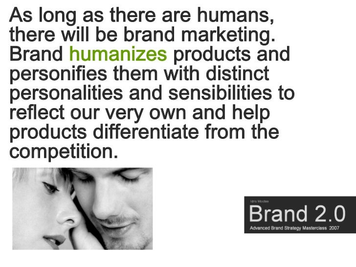 As long as there are humans, there will be brand marketing. Brand humanizes products and personifies them with distinct pe...