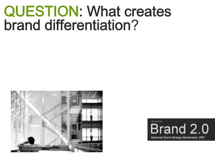 QUESTION: What creates brand differentiation?