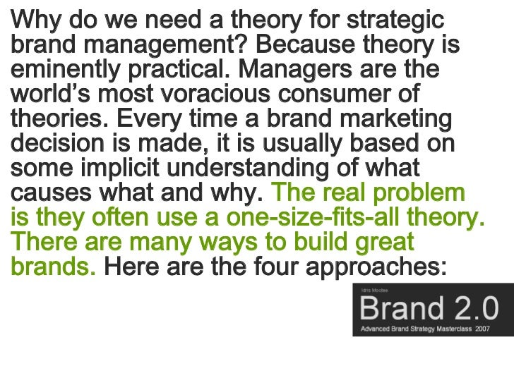 Why do we need a theory for strategic brand management? Because theory is eminently practical. Managers are the world's mo...