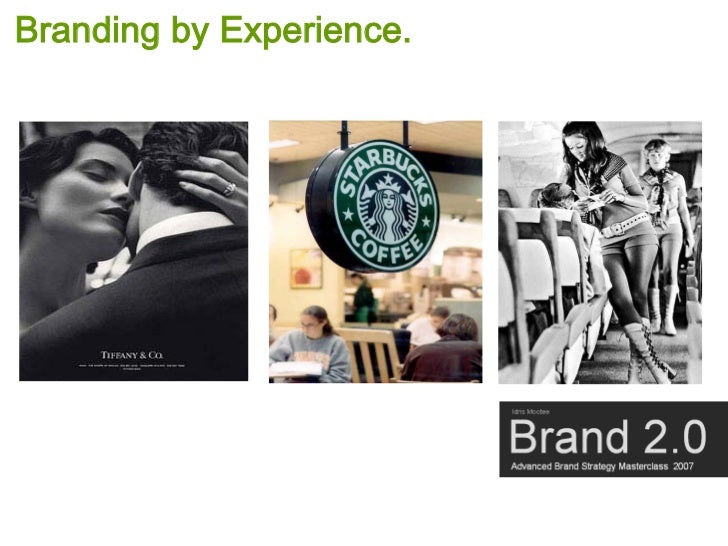 Branding by Experience.