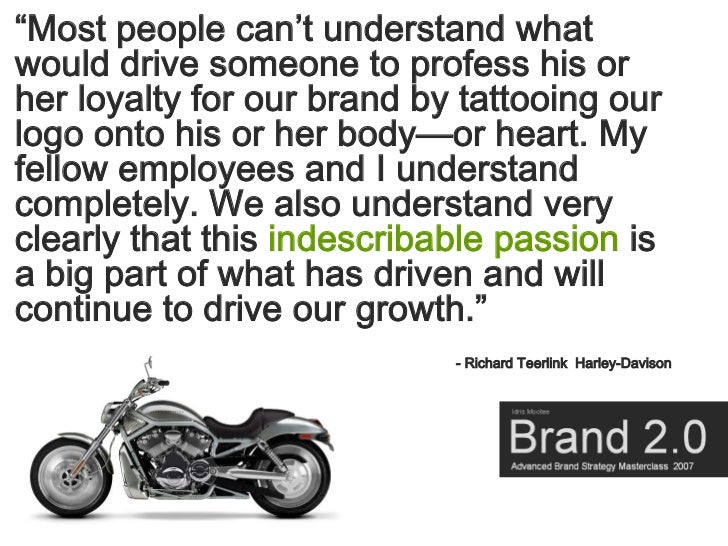 """""""Most people can't understand what would drive someone to profess his or her loyalty for our brand by tattooing our logo o..."""