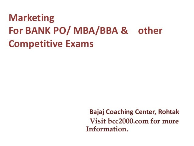 Marketing For BANK PO/ MBA/BBA & other Competitive Exams Bajaj Coaching Center, Rohtak Visit bcc2000.com for more Informat...