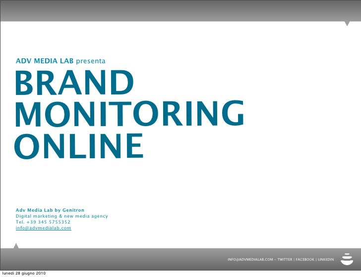 ADV MEDIA LAB presenta         BRAND      MONITORING      ONLINE       Adv Media Lab by Genitron       Digital marketing &...