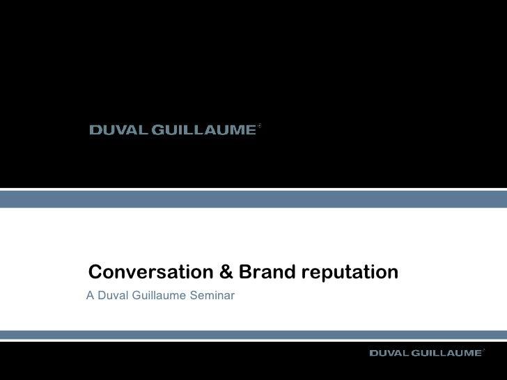 Conversation & Brand reputation A Duval Guillaume Seminar