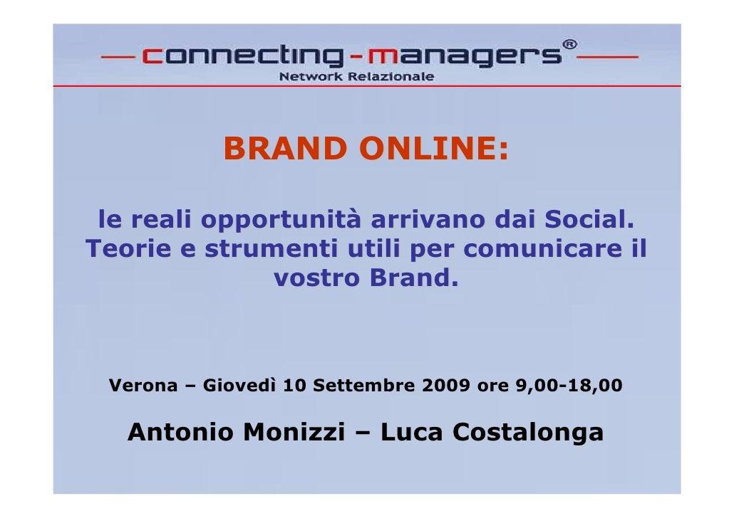 BRAND ONLINE:   le reali opportunità arrivano dai Social. Teorie e strumenti utili per comunicare il               vostro ...