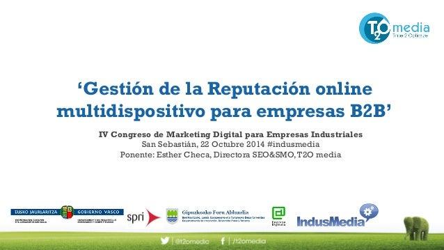'Gestión de la Reputación online  multidispositivo para empresas B2B'  IV Congreso de Marketing Digital para Empresas Indu...