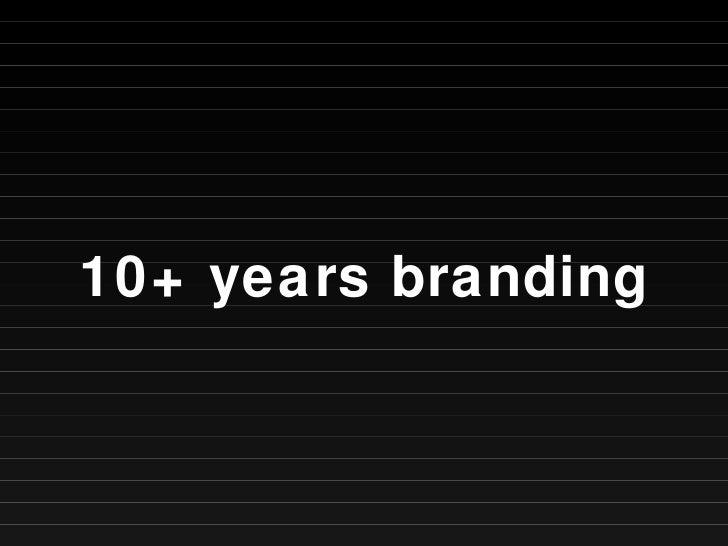 10+ years branding