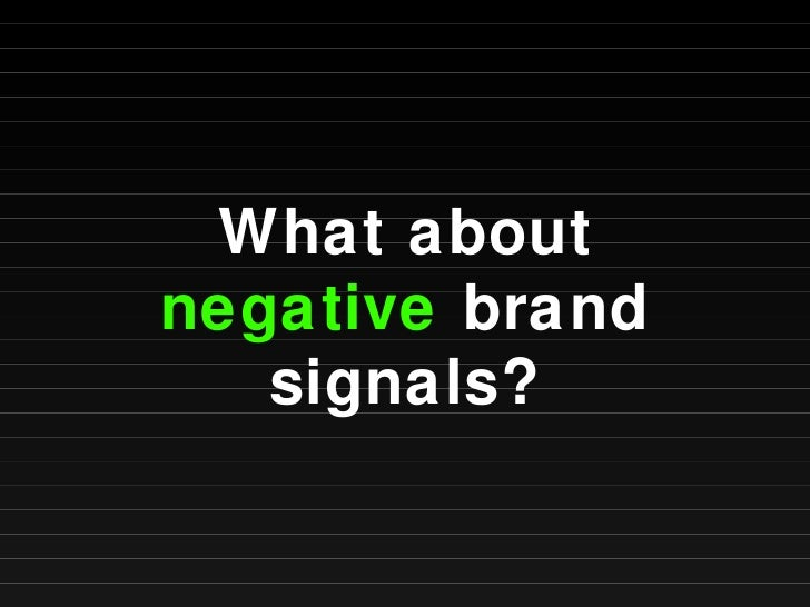What about  negative  brand signals?