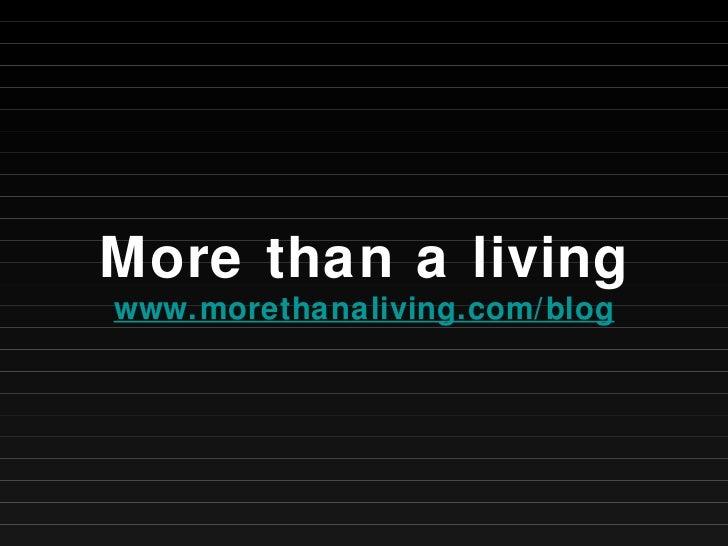 More than a living www.morethanaliving.com/blog