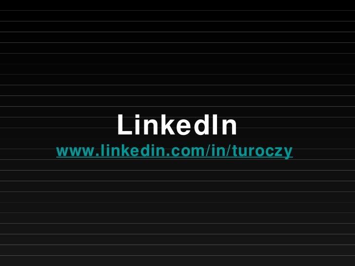 LinkedIn www.linkedin.com/in/turoczy