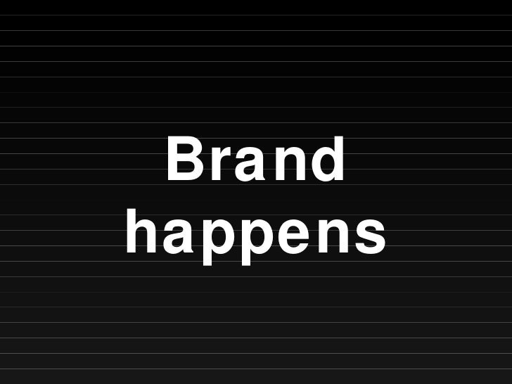 Brand happens