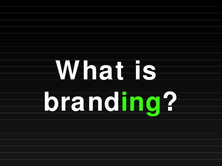 What is  brand ing ?
