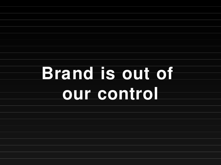 Brand is out of  our control