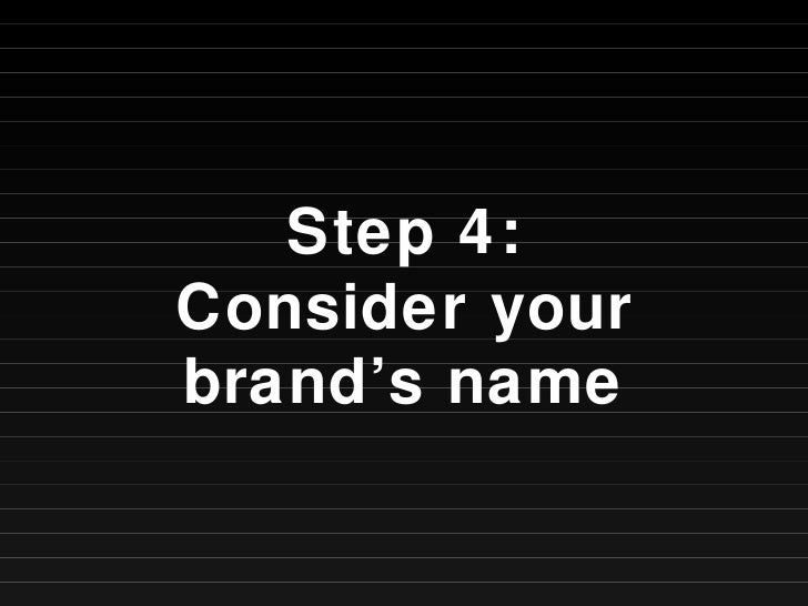 Step 4: Consider your brand's name