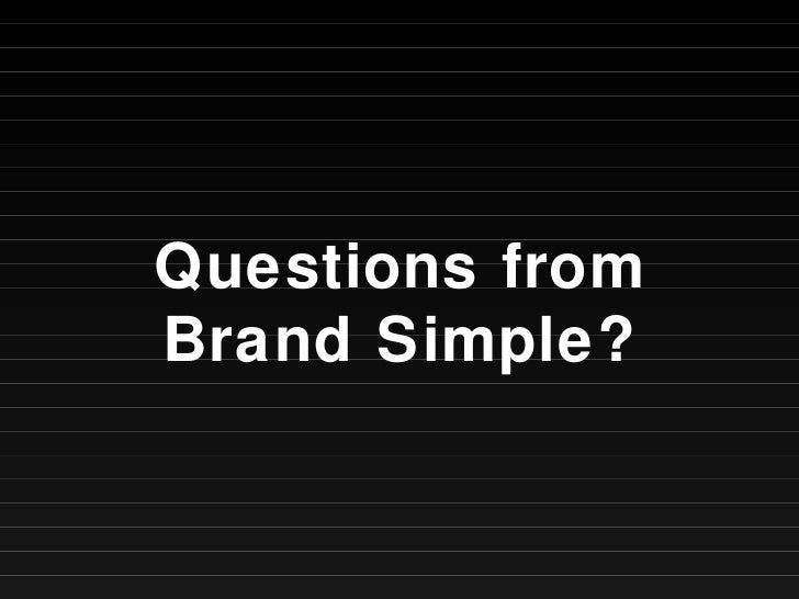 Questions from Brand Simple?