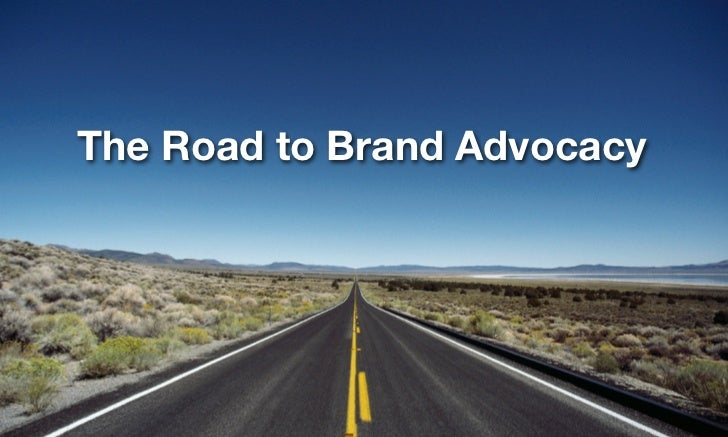 The Road to Brand Advocacy