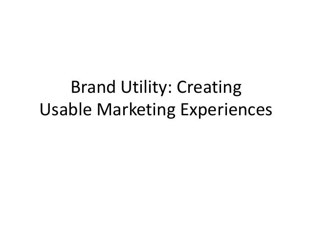 Brand Utility: Creating Usable Marketing Experiences