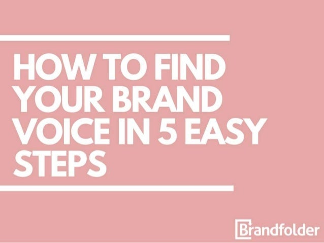 HOW TO FIND YOUR BRAND VOICE IN 5 EASY STEPS