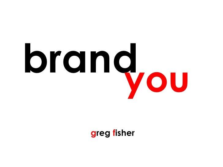 >>> brand  you   g reg  f isher