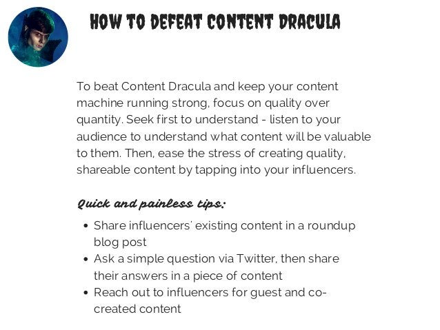 How to defeat Content Dracula  To beat Content Dracula and keep your content  machine running strong, focus on quality ove...