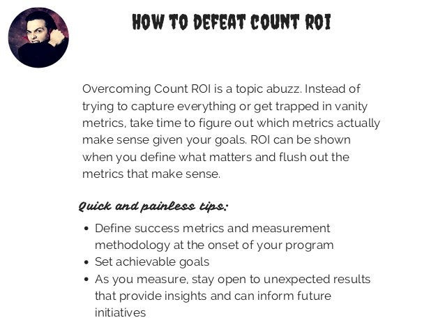 How to defeat count roi  Overcoming Count ROI is a topic abuzz. Instead of  trying to capture everything or get trapped in...