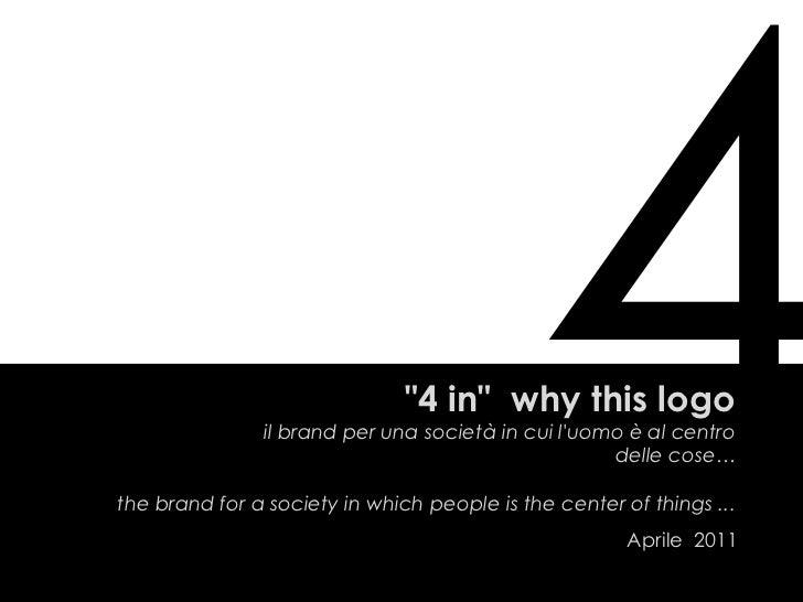 """4<br />""""4 in""""  why this logoil brand per una società in cui l'uomo è al centro delle cose… the brand for a society in whic..."""