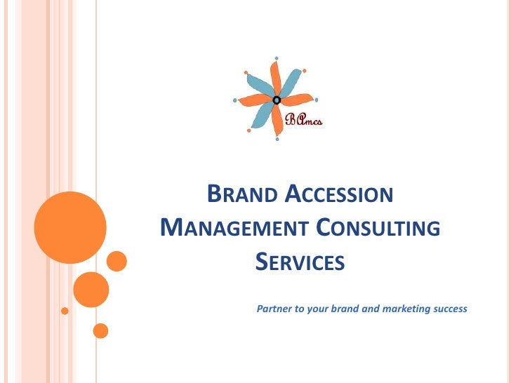 Brand Accession Management Consulting Services<br />                                 Partner to your brand and marketing s...