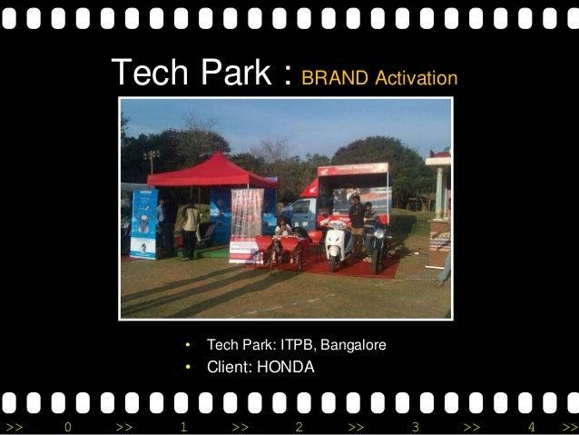 >> 0 >> 1 >> 2 >> 3 >> 4 >> Tech Park : BRAND Activation • Tech Park: ITPB, Bangalore • Client: HONDA