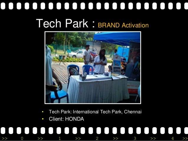 >> 0 >> 1 >> 2 >> 3 >> 4 >> Tech Park : BRAND Activation • Tech Park: International Tech Park, Chennai • Client: HONDA