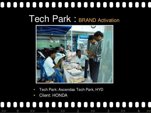 >> 0 >> 1 >> 2 >> 3 >> 4 >> Tech Park : BRAND Activation • Tech Park: Ascendas Tech Park, HYD • Client: HONDA