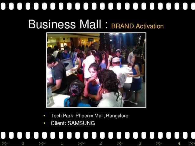 >> 0 >> 1 >> 2 >> 3 >> 4 >> Business Mall : BRAND Activation • Tech Park: Phoenix Mall, Bangalore • Client: SAMSUNG