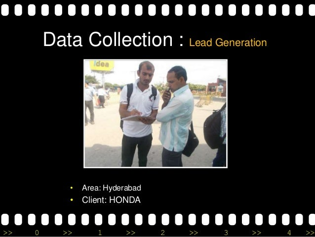 >> 0 >> 1 >> 2 >> 3 >> 4 >> Data Collection : Lead Generation • Area: Hyderabad • Client: HONDA