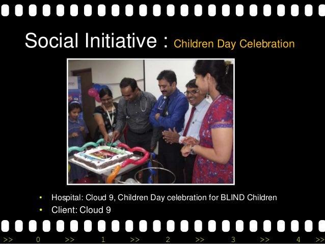 >> 0 >> 1 >> 2 >> 3 >> 4 >> Social Initiative : Children Day Celebration • Hospital: Cloud 9, Children Day celebration for...
