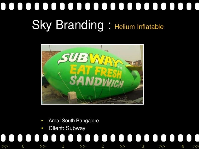 >> 0 >> 1 >> 2 >> 3 >> 4 >> Sky Branding : Helium Inflatable • Area: South Bangalore • Client: Subway