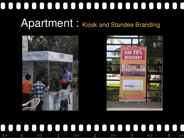 >> 0 >> 1 >> 2 >> 3 >> 4 >> Apartment : Kiosk and Standee Branding