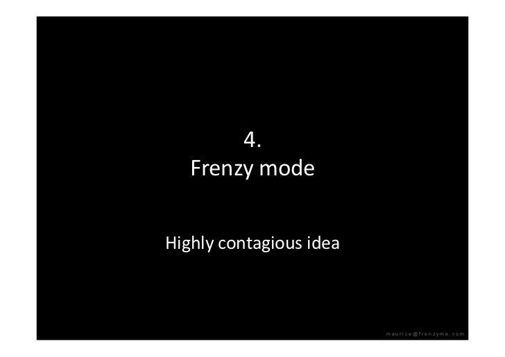 4.    Frenzymode   Highlycontagiousidea                              maurice@frenzyme.com