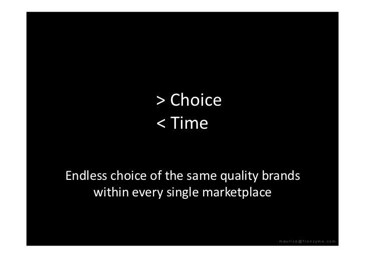 >Choice                 <Time  Endlesschoiceofthesamequalitybrands      withineverysinglemarketplace  ...