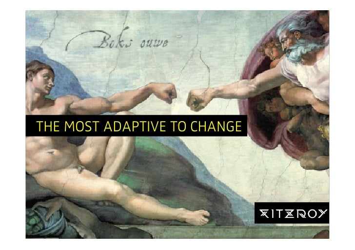THE MOST ADAPTIVE TO CHANGE                                   WORLD