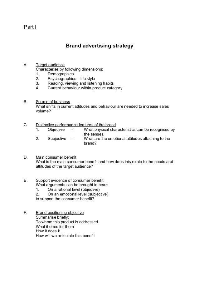 Part I Brand advertising strategy A. Target audience Characterise by following dimensions: 1. Demographics 2. Psychographi...