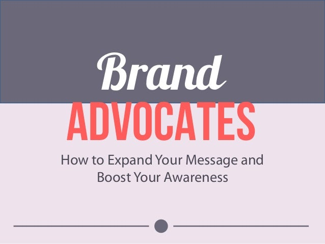 How to Expand Your Message and Boost Your Awareness Brand ADVOCAtes