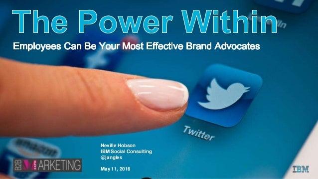 Neville Hobson IBM Social Consulting @jangles May 11, 2016