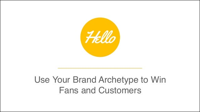 Use Your Brand Archetype to Win Fans and Customers